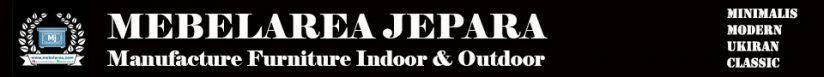 MEBELAREA – JUAL MEBEL MINIMALIS MODERN ANTIK KLASIK & UKIRAN JATI MAHONI TREMBESI SUAR JEPARA
